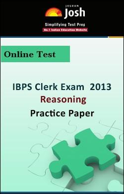 IBPS Clerk Exam 2013:Reasoning: Practice Paper Online Test
