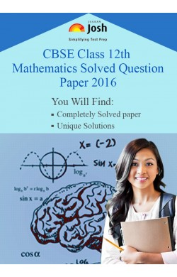 CBSE Class 12th Mathematics Solved Question Paper 2016 (Delhi, Set - II) eBook