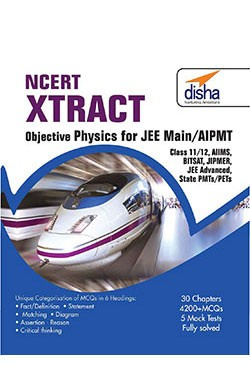 NCERT Xtract  – Objective Physics for JEE Main, AIPMT, Class 11/ 12, AIIMS, BITSAT, JIPMER, JEE Adv, State PMTs/ PETs