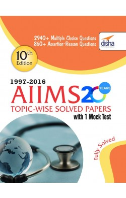 AIIMS 20 years Topic-wise Solved Papers (1997-2016) with 1 Mock Test (10th Edition)