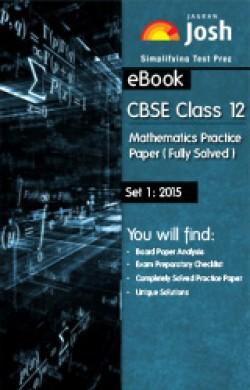 CBSE Class 12th Solved Mathematics Practice Paper 2015 Set-I