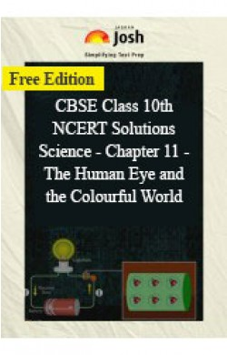 CBSE Class 10th NCERT Solutions Science - Chapter 11 - The Human Eye and the Colourful World
