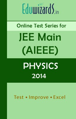 JEE Main,AIEEE,Physics 2013 by Eduwizards - Online Test