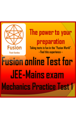 JEE Mains Mechanics Practice test 1 - by Fusion Test Series (Online test)