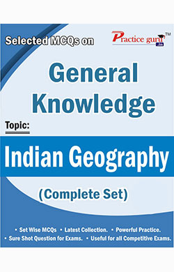 Selected MCQs on GK - Indian Geography (Complete Set)