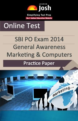 SBI PO Exam 2014: General Awareness, Marketing & Computers: Practice Paper - Online Test