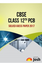 CBSE Class 12th PCB Solved Guess Paper 2017: eBook