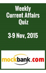 Weekly Current Affairs Quiz 3-9 November, 2015 By Mockbank in English