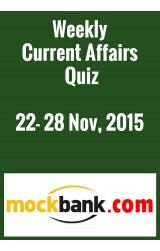 Weekly Current Affairs Quiz 22-28 November, 2015 By Mockbank in English - Online Test