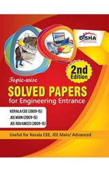 Topic wise Solved papers for Engineering Entrance 2nd Edition (Kerala CEE/ JEE Main/ JEE Advanced)