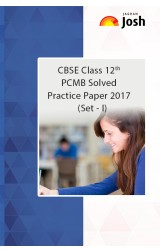 CBSE Class 12th PCMB Solved Practice Paper 2017 Set - I : eBook