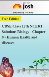 CBSE Class 12th NCERT Solutions Biology - Chapter 8 - Human Health and diseases