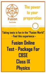 Fusion Online Test Package for CBSE Class IX Physics