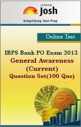 IBPS Bank PO Exam 2013: General Awareness(Current): Question Set (100 Qns.) – Online Test