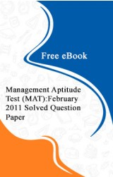 Management Aptitude Test (MAT) : February 2011 Solved Question Paper Free eBook