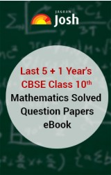 Last 5+1 Year's CBSE Class 10th Mathematics Solved Question Papers - eBook
