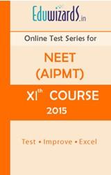 NEET,AIPMT,XI Course 2015 by Eduwizards - Online Test