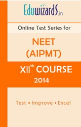 NEET,AIPMT,XII Course 2014 by Eduwizards - Online Test