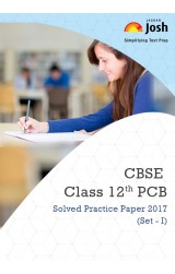CBSE Class 12th PCB Solved Practice Paper 2017 Set - I : eBook
