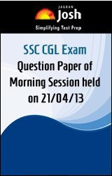 SSC CGL Exam Question Paper of Morning Session held on 21/04/13