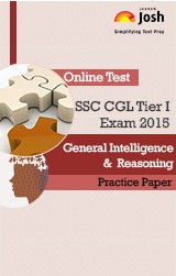 SSC CGL (Tier-I) Exam 2015: General Intelligence & Reasoning: Practice Paper - Online Test