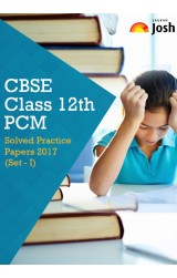 CBSE Class 12th PCM Solved Practice Paper 2017 Set - I : eBook