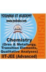 Yoshaka Chemistry Part Test - VIII : Ores & Metallurgy, Transition Elements, Qualitative Analyses - Online Test