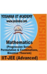 Yoshaka Mathematics Part Test - II 'Progression Series, Permutation & Combinations, Binomial Theorem'