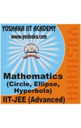 Yoshaka Mathematics Part Test - IV 'Circle, Ellipse, Hyperbola'