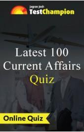 Top 100 Current Affairs Quiz