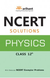 NCERT Solutions Physics 12th by Arihant Publication - Book