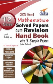 Class 12 Mathematics Solved Papers (2008 - 16) cum Revision Handbook with 3 Sample Papers (CBSE) 3rd Edition