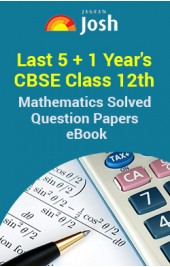 Last 5+1 Year's CBSE Class 12th Mathematics Solved Question Papers - eBook