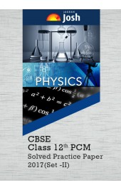 CBSE Class 12th PCM Solved Practice Paper 2017 Set - II : eBook