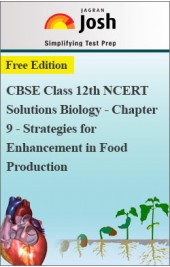 CBSE Class 12th NCERT Solutions Biology - Chapter 9 - Strategies for Enhancement in Food Production
