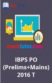 IBPS PO (Prelims+Mains) 2016 T