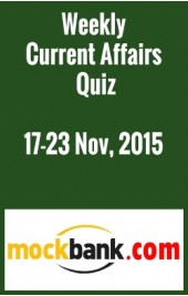 Weekly Current Affairs Quiz 17-23 November, 2015 By Mockbank in English