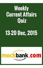 Weekly Current Affairs Quiz 13-20 December by Mockbank in English