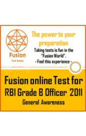 RBI Grade B Officer 2011 General Awareness by Fusion Test Series - Online Test