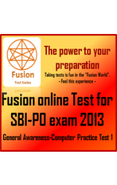 SBI-PO Exam 2013 General Awareness-Computer Practice Test 1 by Fusion Test Series - Online Test