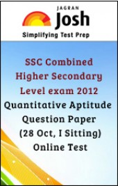 SSC Combined Higher Secondary Level exam 2012 : Quantitative Aptitude : Question Paper (28 Oct, I Sitting)-Online Test