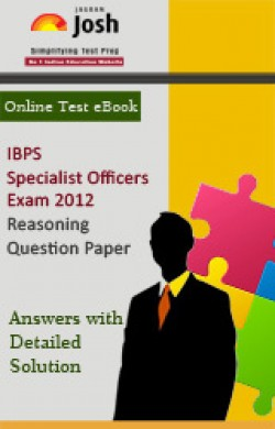 IBPS Specialist Officers Exam 2012: Reasoning: Question Paper Online Test eBook