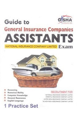 General Insurance Companies' Guide for Assistants Exam 2013 with 1 Practice Set