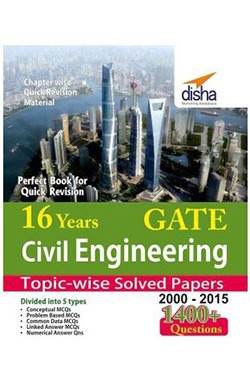 16 years GATE Civil Engineering Topic-wise Solved Papers (2000 - 15)