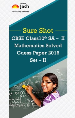 CBSE Class 10th SA - II Mathematics Solved Guess Paper 2016 Set - II eBook