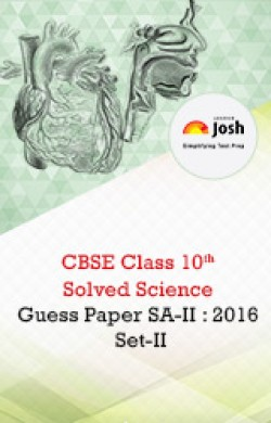 CBSE Class 10th SA - II Science Solved Guess Paper 2016 Set - II eBook