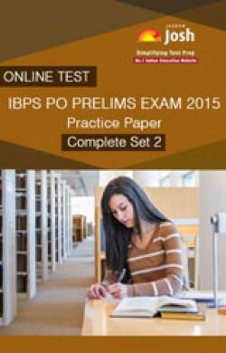 IBPS PO Prelims Exam 2015: Practice Paper (Complete Set 2) Online Test