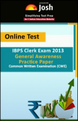IBPS Clerk Exam 2013: General Awareness: Practice Paper