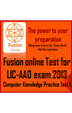 LIC AAO Exam 2013 Computer Knowledge Practice Test 1 by Fusion Test Series